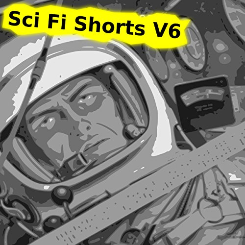 Sci Fi Shorts, Volume 6 audiobook cover art