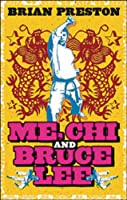 Me Chi and Bruce Lee: Adventures In Martial Arts