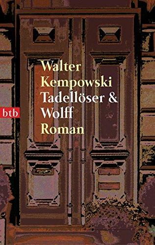 Walter Kempowski: Tadellöser und Wolff. Ein bürgerlicher Roman.