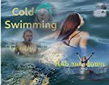 Cold Swimming: Gently, rub me down (English Edition)
