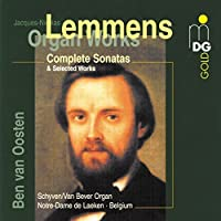 Complete Organ Sonatas & Selected Works by LEMMENS (2000-11-28)