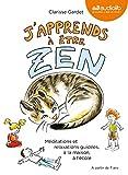 J'apprends à être zen - Livre audio - 1 CD Audio et livret de 24 pages