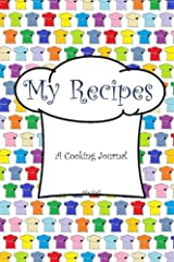 My Recipes: A Cooking Journal (My Journals) Paperback