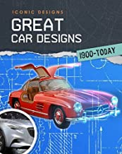 Great Car Designs 1900 - Today (Infosearch: Iconic Designs)