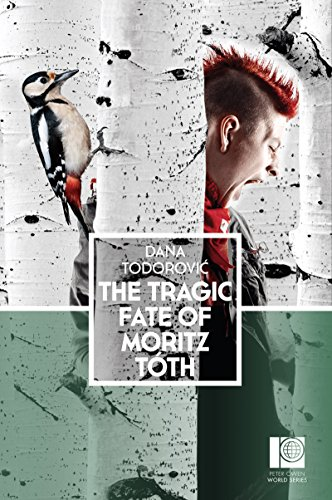 The Tragic Fate of Moritz Toth: Peter Owen World Series: Serbia (English Edition)