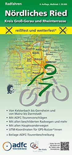 Radfahren - Nördliches Ried / Kreis Groß-Gerau und Rheinterrasse: Maßstab 1:30.000 - reißfest und wetterfest - Von Kelsterbach bis Gernsheim und von ... mit ADFC-Tourenvorschlägen)