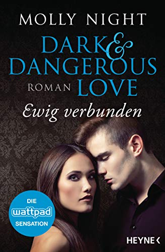 Dark and Dangerous Love - Ewig verbunden: Roman