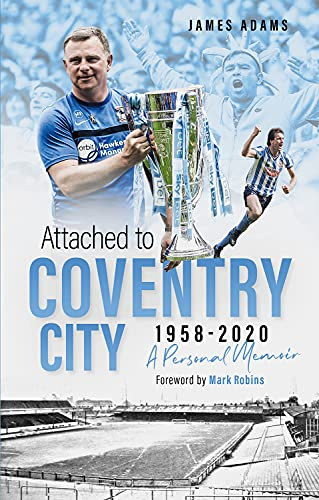 Attached to Coventry City: A Personal Memoir