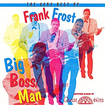The Very Best Of Frank Frost Big Boss Man