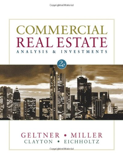 Compare Textbook Prices for Commercial Real Estate Analysis and Investments 2 Edition ISBN 9780324305487 by Geltner, David M.,Miller, Norman G.,Clayton, Jim,Eichholtz, Piet