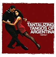 Tantalizing Tangos of Argentin by Argentine Tango Orchestra