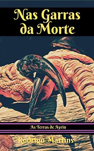 Nas Garras da Morte: As Terras de Ayrin (Portuguese...