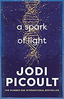 A Spark of Light by [Jodi Picoult]