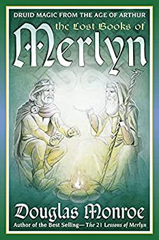 The Lost Books of Merlyn  Druid Magic from the Age of Arthur