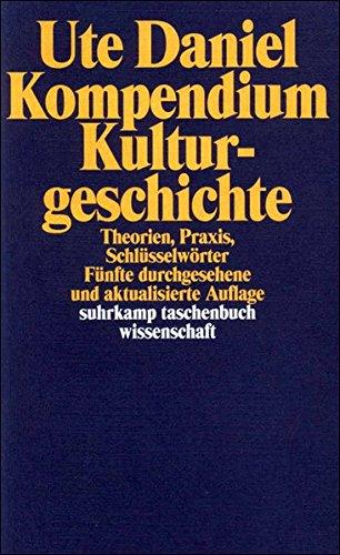 Kompendium Kulturgeschichte: Theorien, Praxis, Schlüsselwörter (suhrkamp taschenbuch wissenschaft)