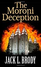 The Moroni Deception (for Stieg Larsson and Dan Brown fans) by Brody, Jack L (2012) Paperback