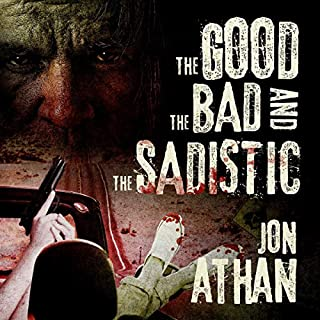 The Good, the Bad, and the Sadistic                   By:                                                                                                                                 Jon Athan                               Narrated by:                                                                                                                                 Chelsea Kirkpatrick                      Length: 5 hrs and 51 mins     Not rated yet     Overall 0.0