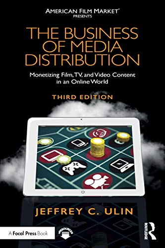 Compare Textbook Prices for The Business of Media Distribution American Film Market Presents 3 Edition ISBN 9780815353362 by Ulin, Jeffrey C.