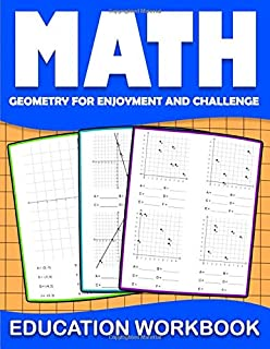 Math education workbook Geometry for enjoyment and challenge: Practice coordinate geometry workbook with Daily Exercises t...