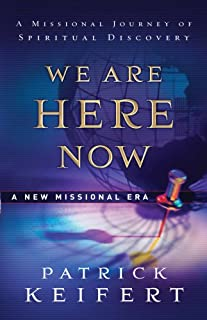 We Are Here Now: A New Missional Era