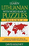 Learn Lithuanian with Word Search Puzzles Volume 2: Learn Lithuanian Language Vocabulary with 130 Challenging Bilingual Word Find Puzzles for All Ages