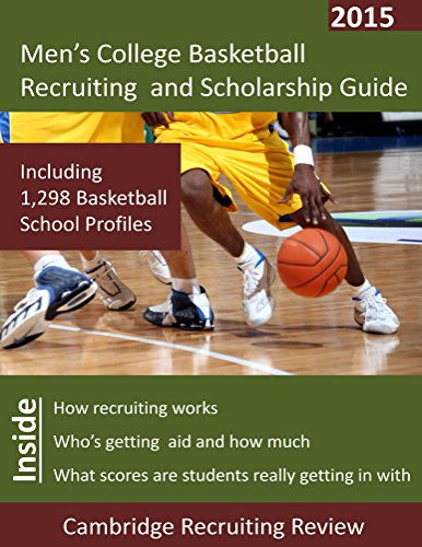 Men's College Basketball Recruiting and Scholarship Guide: Including 1,298 Basketball School Profiles