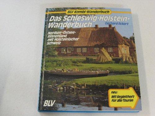 Das Schleswig-Holstein Wanderbuch. Nordsee - Ostsee - Binnenland mit Holsteinischer Schweiz. Mit Beleitheft in rückwärtiger Tasche.