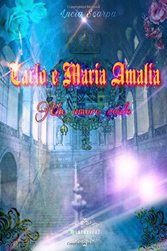 Carlo e Maria Amalia: un amore reale