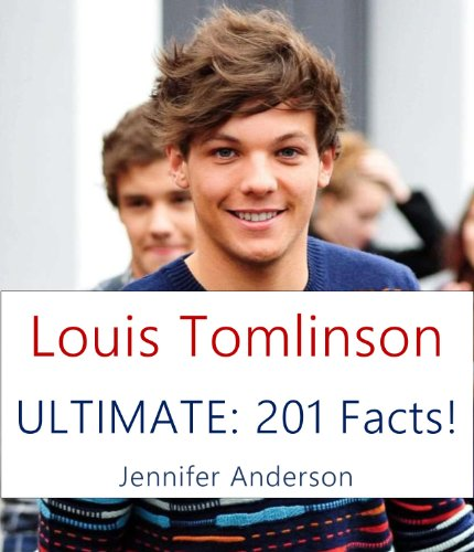 LOUIS TOMLINSON ULTIMATE: 201 FACTS! (English Edition)