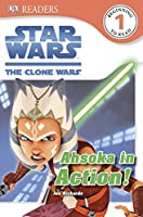 DK Readers L1: Star Wars: The Clone Wars: Ahsoka in Action! (DK Readers Level 1)