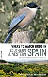 Buy Where to watch Birds in Southern & Western Spain from Amazon