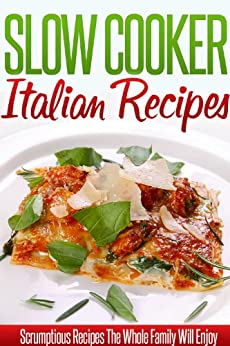 Italian Slow Cooker Recipes: Delicious Italian Crockpot Recipes. (Simple Slow Cooker Series) by [Ready Recipe Books]