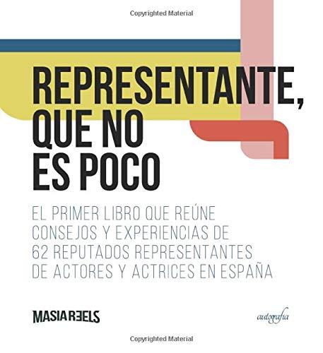 Representante, que no es poco: El primer libro que reúne consejos y experiencias de 62 reputados representantes de actores y actrices en España