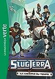 Slugterra 09 - La caverne du temps