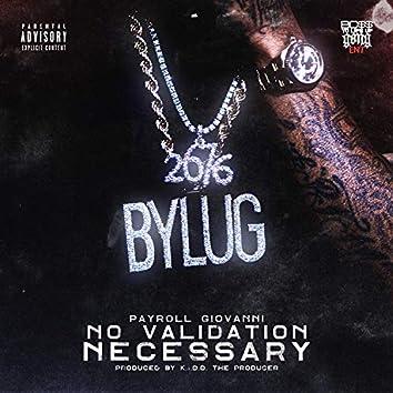 No Validation Necessary