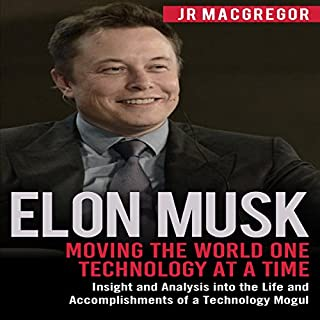 Elon Musk: Moving the World One Technology at a Time cover art