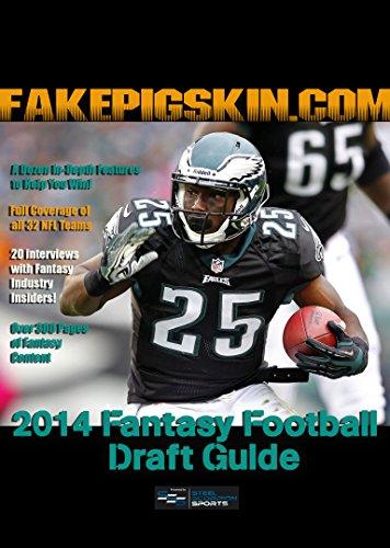 2014 FakePigskin.com Fantasy Football Draft Guide (English Edition)