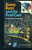 Danny Dunn and the Fossil Cave 0671299689 Book Cover