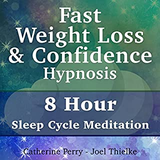 Fast Weight Loss & Confidence Hypnosis     8 Hour Sleep Cycle Meditation              By:                                                                                                                                 Joel Thielke,                                                                                        Catherine Perry                               Narrated by:                                                                                                                                 Catherine Perry                      Length: 8 hrs     7 ratings     Overall 3.3