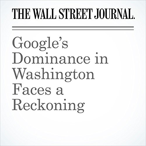 Google's Dominance in Washington Faces a Reckoning (Unabridged) copertina