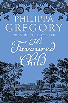 The Favoured Child (The Wideacre Trilogy, Book 2) by [Philippa Gregory]