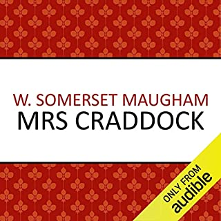 Mrs Craddock                   By:                                                                                                                                 W. Somerset Maugham                               Narrated by:                                                                                                                                 Beth Chalmers                      Length: 10 hrs and 16 mins     2 ratings     Overall 3.0