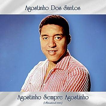 Agostinho Sempre Agostinho (Remastered 2020)