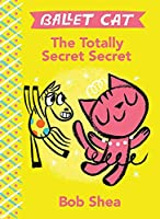 The Totally Secret Secret (Ballet Cat, 1)