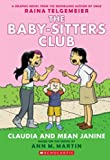 Claudia and Mean Janine (The Baby-Sitters Club Graphic Novel #4) A Graphix Book