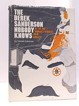 The Derek Sanderson nobody knows;: At 26 the world's highest paid athlete 0695804243 Book Cover