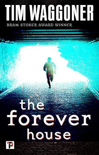 The Forever House (Fiction Without Frontiers) by [Tim Waggoner]