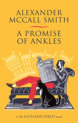 A Promise of Ankles (44 Scotland Street) by [Alexander McCall Smith]