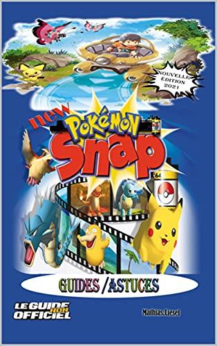 New Pokémon Snap guide / Astuces: Soluces, conseils, procédures pas à pas nouvelle édition 2021