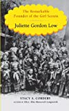 Juliette Gordon Low: The Remarkable Founder of the Girl Scouts (Thorndike Press Large Print Biography)